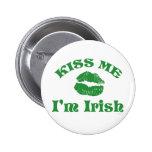 El día del St. Patty me besa que soy irlandés Pin Redondo 5 Cm