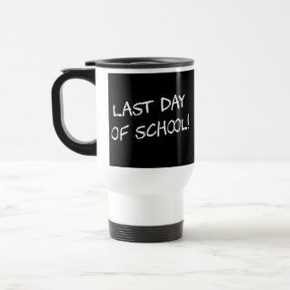 El día pasado de escuela taza de viaje