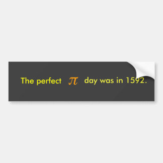El día perfecto del pi estaba en 1592. pegatina de parachoque