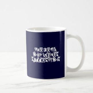 El diablo hace solamente sugerencias taza de café