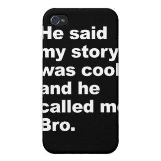 Él dijo que mi historia era fresca iPhone 4/4S carcasa