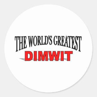 El Dimwit más grande del mundo Pegatina Redonda