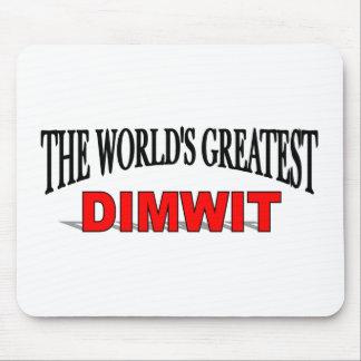 El Dimwit más grande del mundo Alfombrillas De Raton