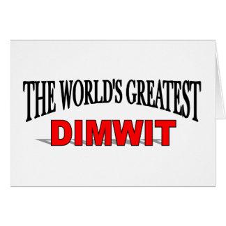 El Dimwit más grande del mundo Tarjeta De Felicitación