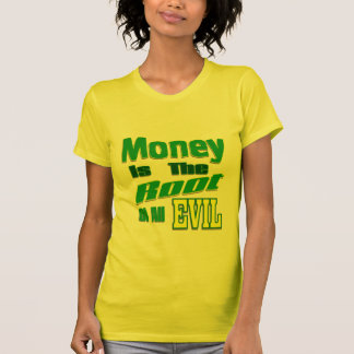 el dinero es la raíz de todo el mal camisas