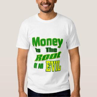 el dinero es la raíz de todo el mal remera