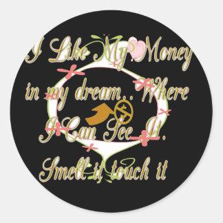 El dinero habla en mis sueños y amo it.png pegatina redonda