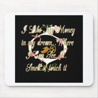 El dinero habla en mis sueños y amo it.png alfombrilla de ratón