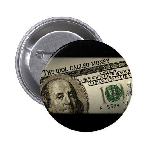 El dinero llamado del ídolo pins