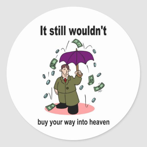 El dinero no comprará su manera en cielo etiquetas redondas