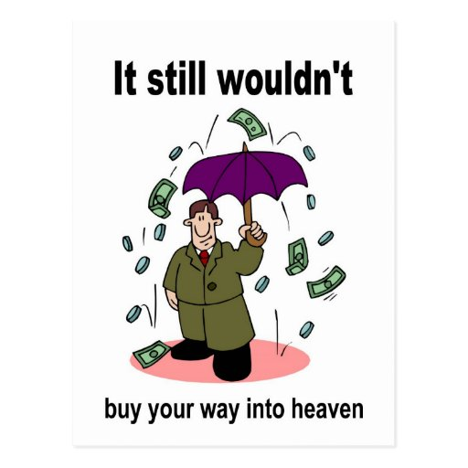 El dinero no comprará su manera en cielo tarjeta postal