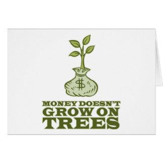 El dinero no crece en árboles tarjeta de felicitación