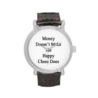 El dinero no me hace que lo hace el ajedrez feliz reloj de mano