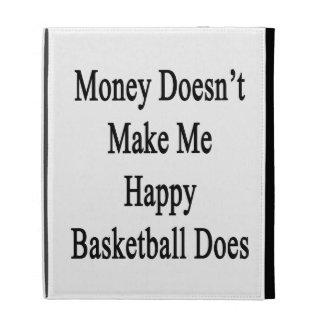 El dinero no me hace que lo hace el baloncesto