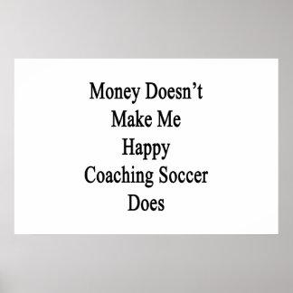El dinero no me hace que lo hace el fútbol que póster