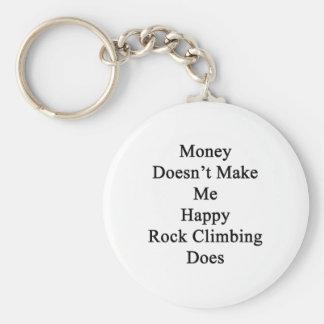 El dinero no me hace que lo hace la escalada feliz llavero