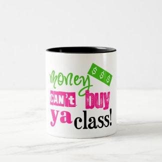 El dinero no puede comprar clase del ya taza de café de dos colores