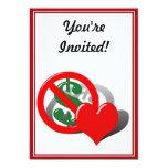 El dinero no puede comprar mi amor invitación 12,7 x 17,8 cm