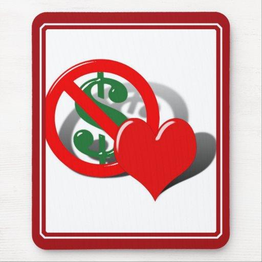 El dinero no puede comprar mi amor alfombrilla de ratones