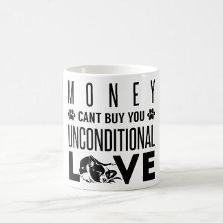 El dinero no puede comprarle amor incondicional taza clásica