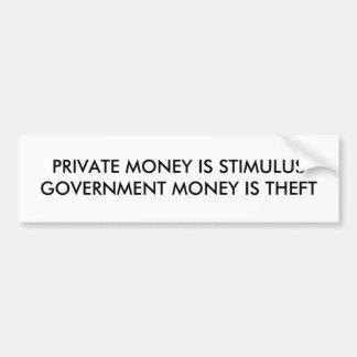 El dinero privado es gobierno del estímulo que no pegatina de parachoque