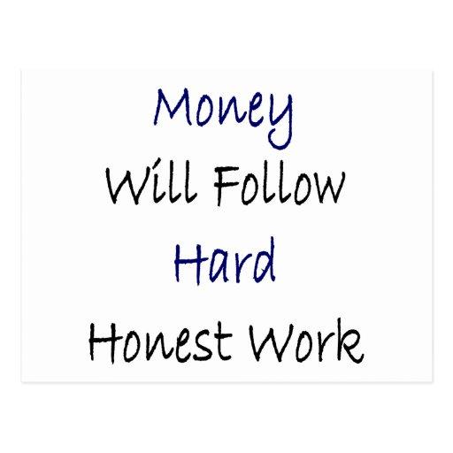 El dinero seguirá el trabajo honesto duro postal