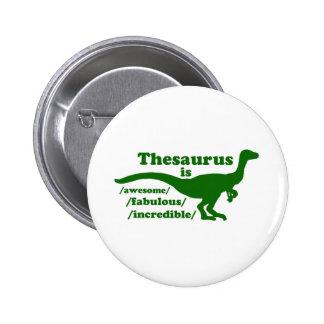 El dinosaurio del tesauro es impresionante pin redondo de 2 pulgadas