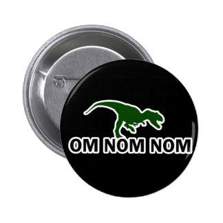 El dinosaurio Rawr de OM Nom Nom tiene hambre Pin Redondo De 2 Pulgadas