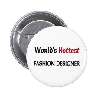 El diseñador de moda más caliente de los mundos pin redondo de 2 pulgadas