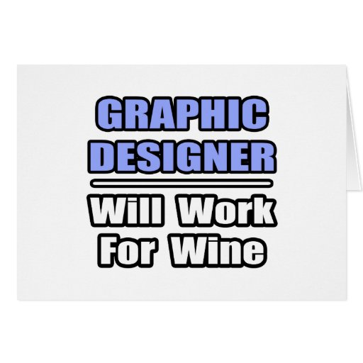 El diseñador gráfico… trabajará para el vino felicitaciones