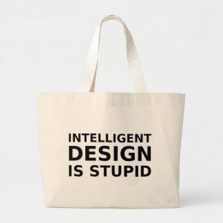El diseño inteligente es estúpido bolsa tela grande