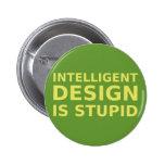 El diseño inteligente es estúpido pin