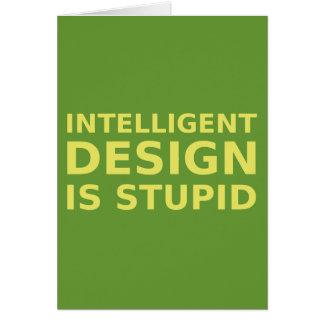 El diseño inteligente es estúpido tarjeta de felicitación