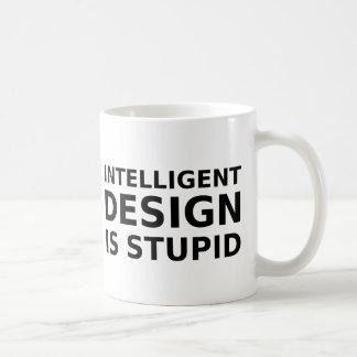 El diseño inteligente es estúpido taza de café