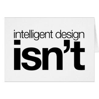 ¡El diseño inteligente… no es! Tarjeta De Felicitación