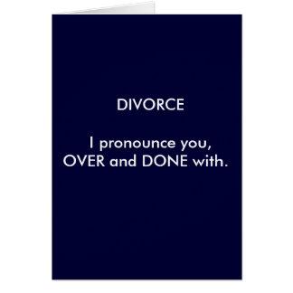 El DIVORCIO I le pronuncia, ENCIMA y HECHO con Tarjeton