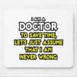 El doctor… asume que nunca soy incorrecto alfombrilla de ratones
