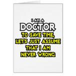 El doctor… asume que nunca soy incorrecto felicitación
