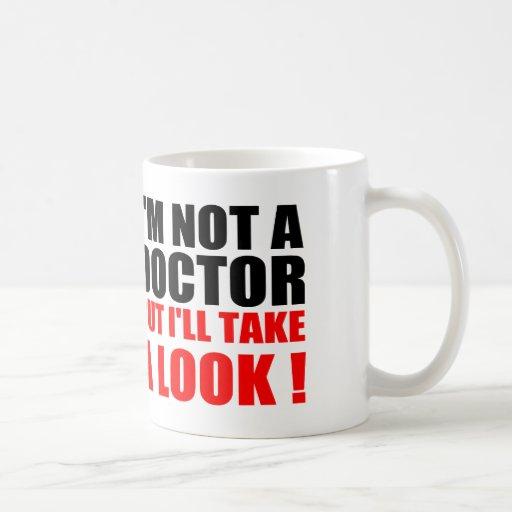 El doctor divertido Quotes: No soy DOCTOR Taza De Café