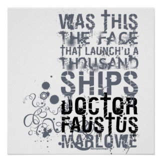 El doctor Faustus Quote B W Posters