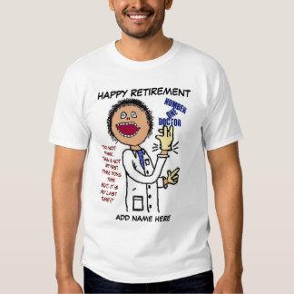 El doctor Retirement Humor Playera