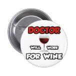 El doctor… trabajará para el vino pins
