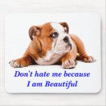 El dogo no me odia… que soy Mousepad hermoso Tapetes De Ratones