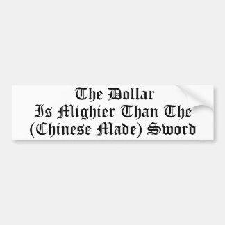 El dólar es más poderoso que la espada mA chino Pegatina De Parachoque