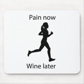 El dolor ahora wine más adelante tapete de ratones