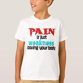 El dolor es apenas debilidad que deja su cuerpo camisas