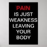 El dolor es apenas debilidad que deja su cuerpo poster