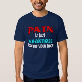 El dolor es apenas debilidad que deja su cuerpo poleras