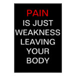 El dolor es apenas debilidad que deja su cuerpo póster