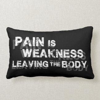 El dolor es debilidad que sale del cuerpo cojín